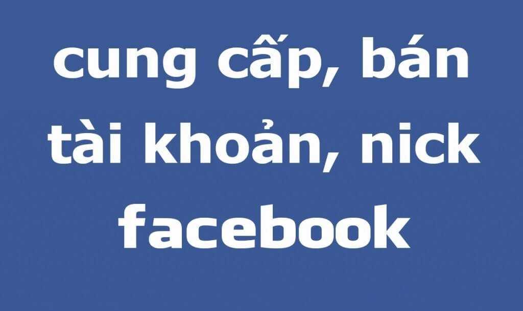 Dịch vụ bán tài khoản Facebook