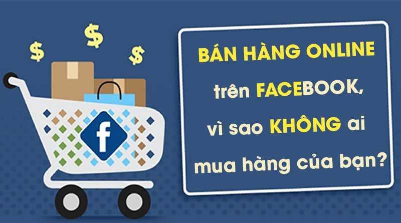 Ban Hang Online Tren Facebook Vi Sao Khong Ai Mua Hang Cua Ban 2